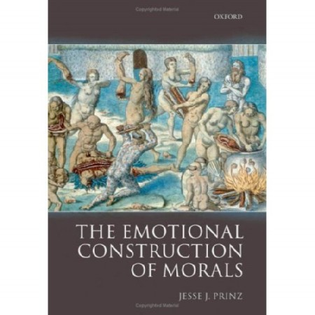 Jesse Prinz: the Emotional Construction of Morals